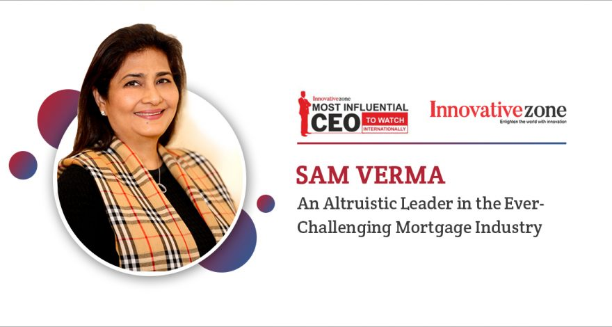 SAM-VERMA-An-altruistic-leader-in-the-ever-challenging-mortgage-industry